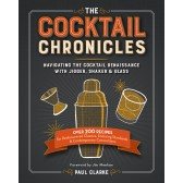 The Cocktail Chronicles - By Paul Clarke
